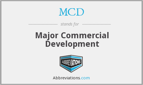 MCD - Major Commercial Development