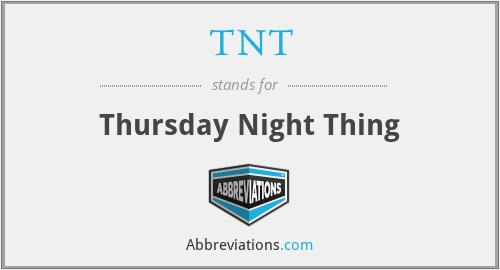 TNT - Thursday Night Thing