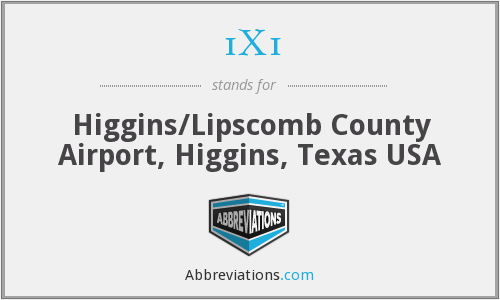 1X1 - Higgins/Lipscomb County Airport, Higgins, Texas USA