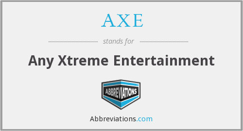 AXE - Any Xtreme Entertainment
