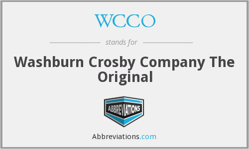 WCCO - Washburn Crosby Company The Original