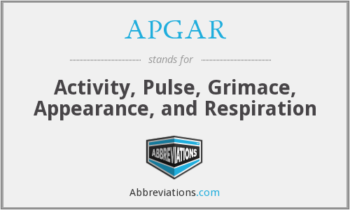 APGAR - Activity, Pulse, Grimace, Appearance, and Respiration