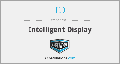 ID - Intelligent Display