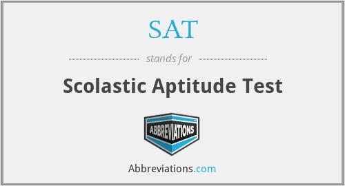 SAT - Scolastic Aptitude Test