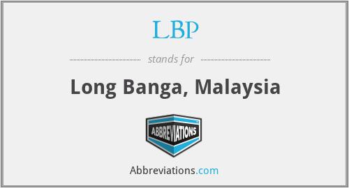LBP - Long Banga, Malaysia
