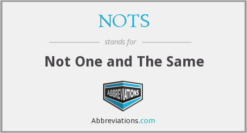 NOTS - Not One and The Same