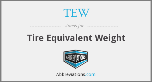 TEW - Tire Equivalent Weight