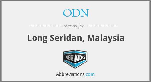 ODN - Long Seridan, Malaysia