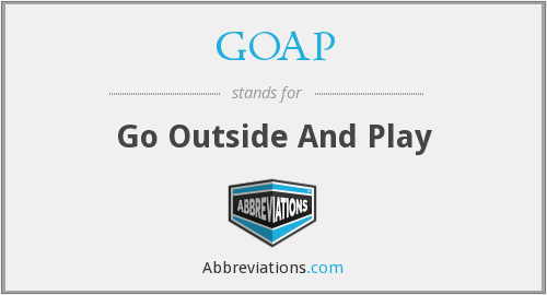 GOAP - Go Outside And Play