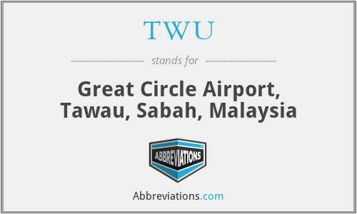 TWU - Great Circle Airport, Tawau, Sabah, Malaysia