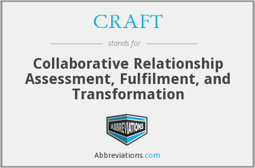 CRAFT - Collaborative Relationship Assessment, Fulfilment, and Transformation