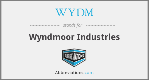 WYDM - Wyndmoor Industries