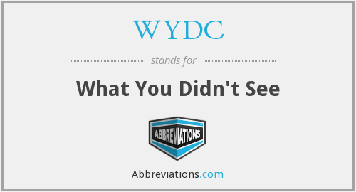WYDC - What You Didn't See
