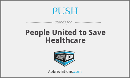 PUSH - People United To Save Healthcare