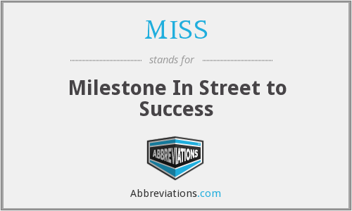 MISS - Milestone In Street to Success