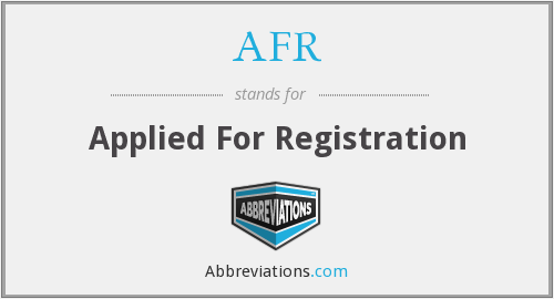 AFR - Applied For Registration