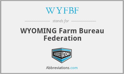 WYFBF - WYOMING Farm Bureau Federation