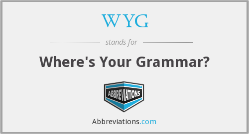 WYG - Where's Your Grammar?