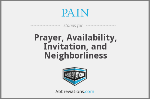PAIN - Prayer, Availability, Invitation, and Neighborliness