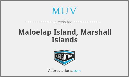 MUV - Maloelap Island, Marshall Islands