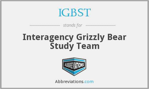 IGBST - Interagency Grizzly Bear Study Team