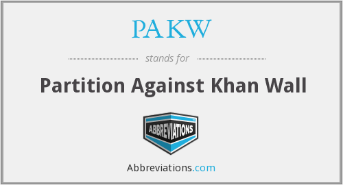 PAKW - Partition Against Khan Wall