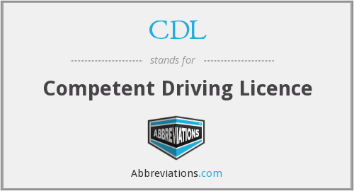 CDL - Competent Driving Licence