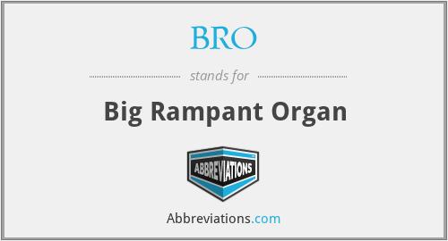 BRO - Big Rampant Organ