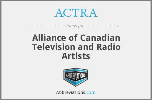 ACTRA - Alliance of Canadian Television and Radio Artists