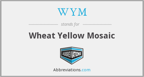 WYM - Wheat Yellow Mosaic