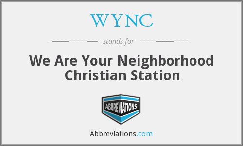 WYNC - We Are Your Neighborhood Christian Station