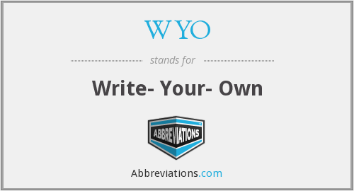 WYO - Write- Your- Own