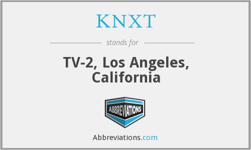 KNXT - TV-2, Los Angeles, California