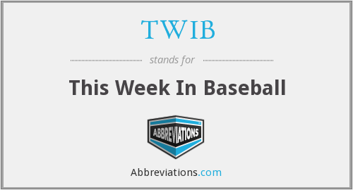 TWIB - This Week In Baseball