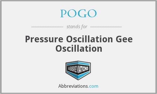 POGO - Pressure Oscillation Gee Oscillation
