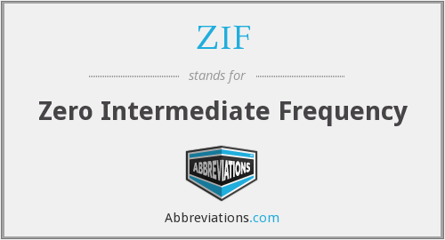 ZIF - Zero Intermediate Frequency