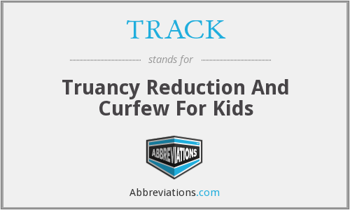 TRACK - Truancy Reduction And Curfew For Kids