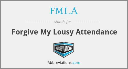 FMLA - Forgive My Lousy Attendance