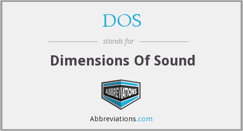 DOS - Dimensions Of Sound
