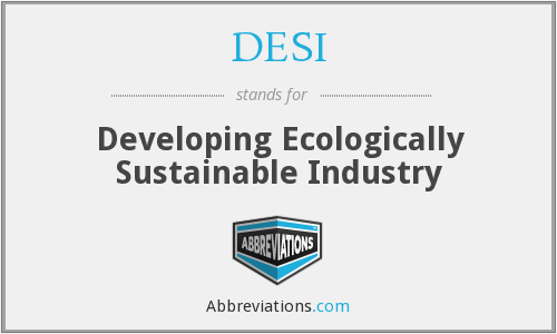DESI - Developing Ecologically Sustainable Industry