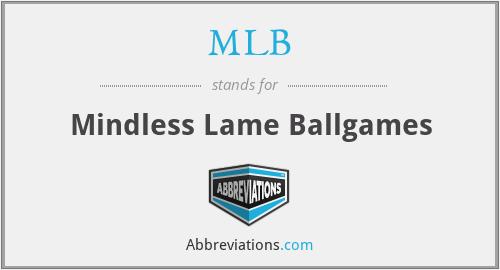 MLB - Mindless Lame Ballgames