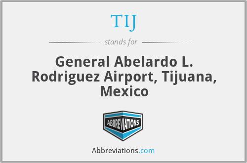 TIJ - General Abelardo L. Rodriguez Airport, Tijuana, Mexico
