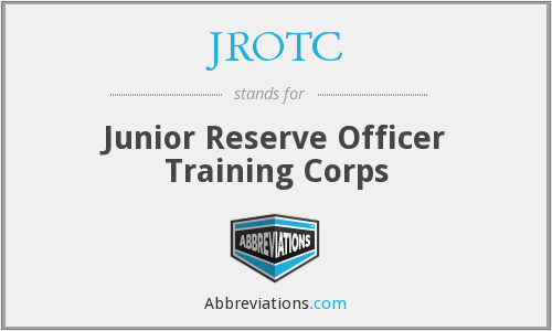 JROTC - Junior Reserve Officer Training Corps