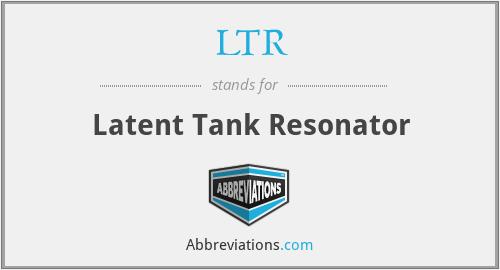 LTR - Latent Tank Resonator