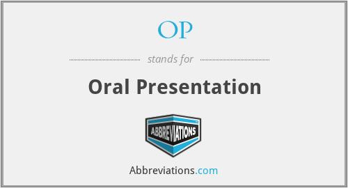 OP - Oral Presentation