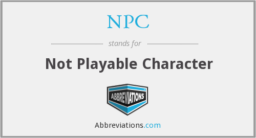 NPC - Not Playable Character