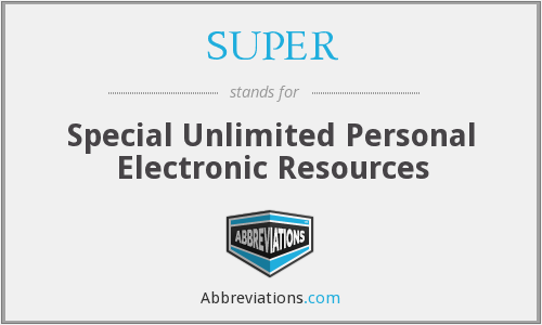 SUPER - Special Unlimited Personal Electronic Resources