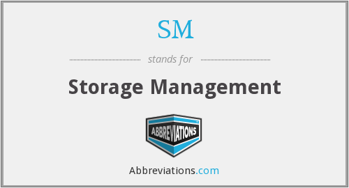 SM - Storage Management