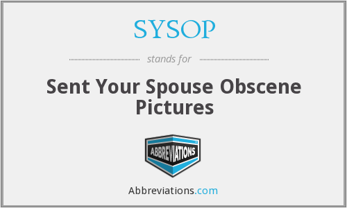 SYSOP - Sent Your Spouse Obscene Pictures