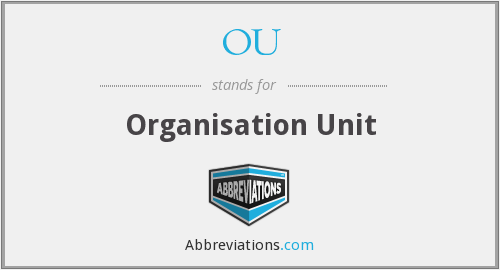 OU - Organisation Unit